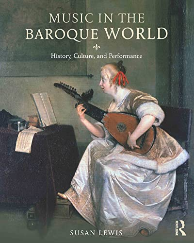 9780415842761: Music in the Baroque World: History, Culture, and Performance
