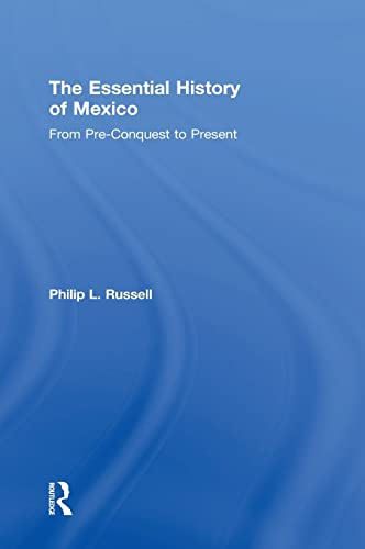 9780415842778: The Essential History of Mexico: From Pre-Conquest to Present