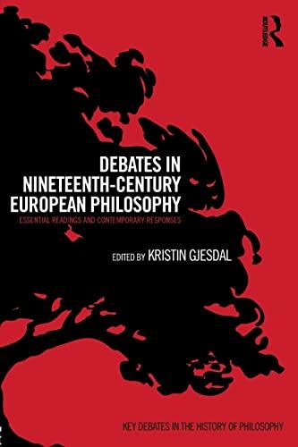 Debates in Nineteenth-Century European Philosophy: Essential Readings