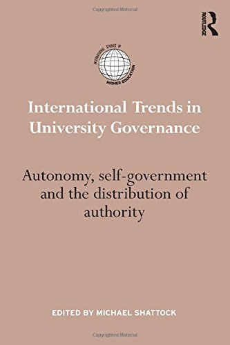 9780415842907: International Trends in University Governance: Autonomy, self-government and the distribution of authority (International Studies in Higher Education)
