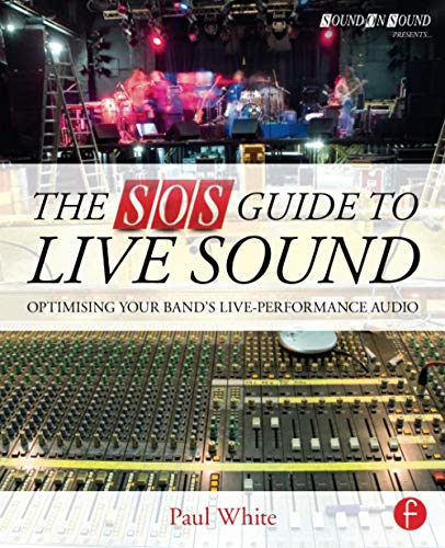 9780415843034: The SOS Guide to Live Sound: Optimising Your Band's Live-Performance Audio