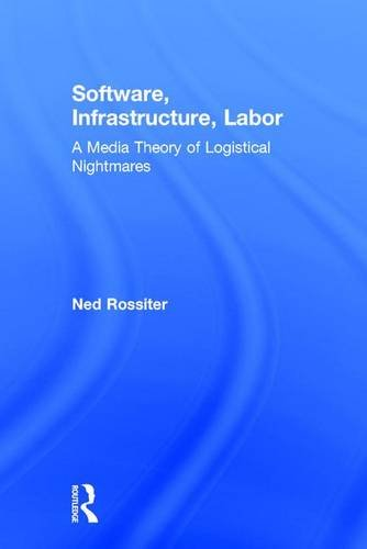 9780415843041: Software, Infrastructure, Labor: A Media Theory of Logistical Nightmares