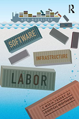 9780415843058: Software, Infrastructure, Labor: A Media Theory of Logistical Nightmares