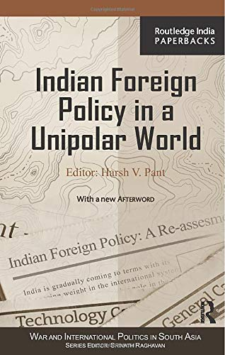 9780415843065: Indian Foreign Policy in a Unipolar World (War and International Politics in South Asia)