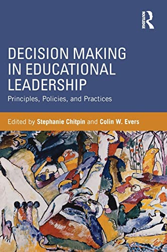 9780415843119: Decision Making in Educational Leadership: Principles, Policies, and Practices