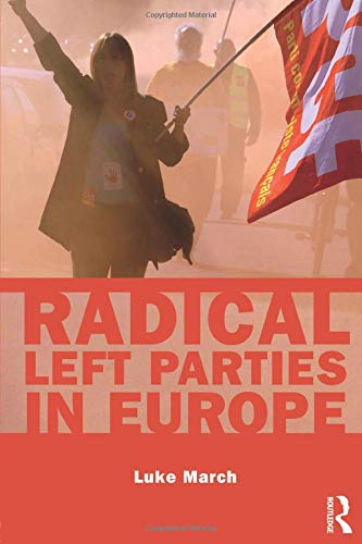 Radical Left Parties in Europe: March, Luke