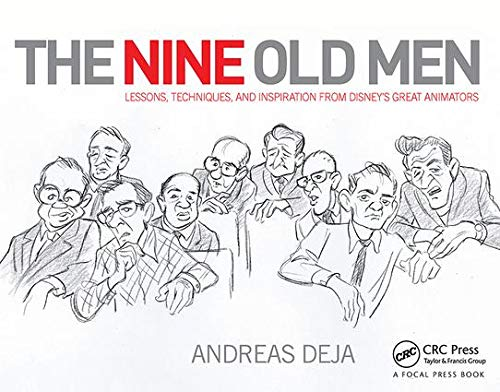 9780415843355: The Nine Old Men: Lessons, Techniques, and Inspiration from Disney's Great Animators