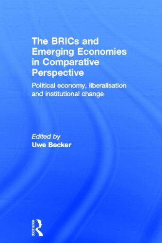 9780415843492: The BRICs and Emerging Economies in Comparative Perspective: Political Economy, Liberalisation and Institutional Change