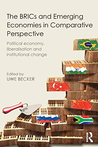 9780415843508: The BRICs and Emerging Economies in Comparative Perspective: Political Economy, Liberalisation and Institutional Change