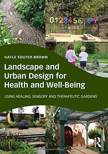 9780415843515: Landscape and Urban Design for Health and Well-Being: Using Healing, Sensory and Therapeutic Gardens