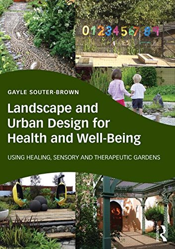 9780415843522: Landscape and Urban Design for Health and Well-Being: Using Healing, Sensory and Therapeutic Gardens
