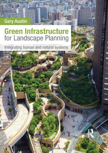 9780415843539: Green Infrastructure for Landscape Planning: Integrating Human and Natural Systems