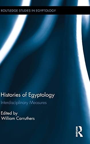9780415843690: Histories of Egyptology: Interdisciplinary Measures (Routledge Studies in Egyptology)
