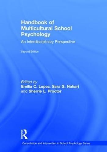 Handbook of Multicultural School Psychology: An Interdisciplinary Perspective (Consultation, ...