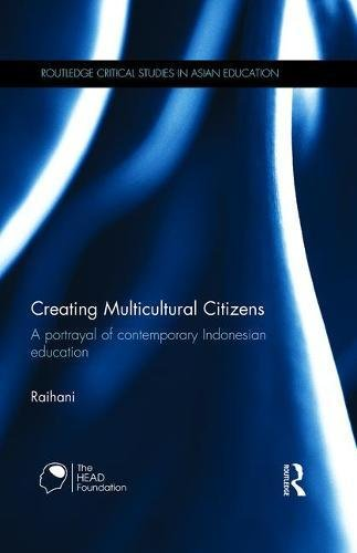 Creating Multicultural Citizens: A Portrayal of Contemporary Indonesian Education (Routledge ...