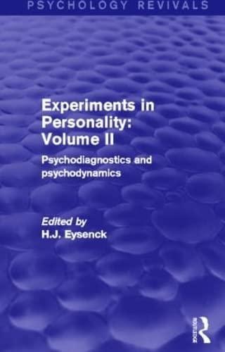 Experiments in Personality: Volume 2 (Psychology Revivals): Psychodiagnostics and psychodynamics: ...