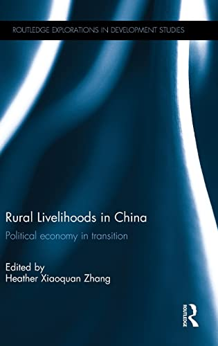 9780415844673: Rural Livelihoods in China: Political economy in transition