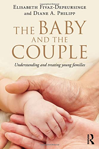 9780415844963: The Baby and the Couple: Understanding and treating young families