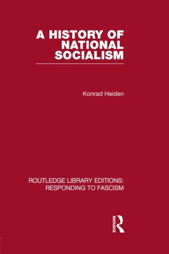 A History of National Socialism (RLE Responding to Fascism) (0415845742) by Konrad Heiden