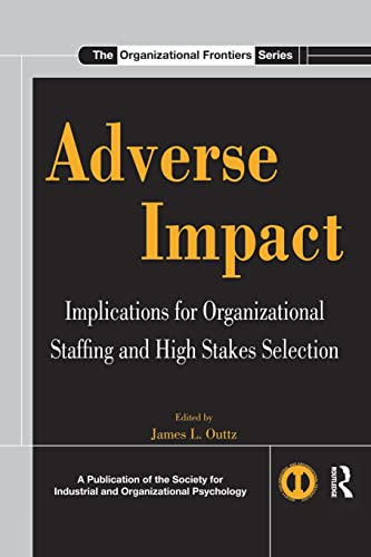 9780415845885: Adverse Impact: Implications for Organizational Staffing and High Stakes Selection (SIOP Organizational Frontiers Series)