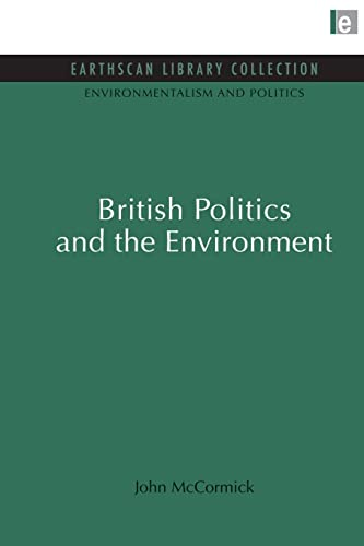 9780415846301: British Politics and the Environment