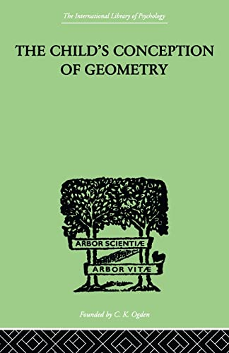 9780415846417: Child's Conception Of Geometry (The International Library of Psychology)
