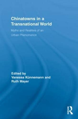 9780415846493: Chinatowns in a Transnational World: Myths and Realities of an Urban Phenomenon