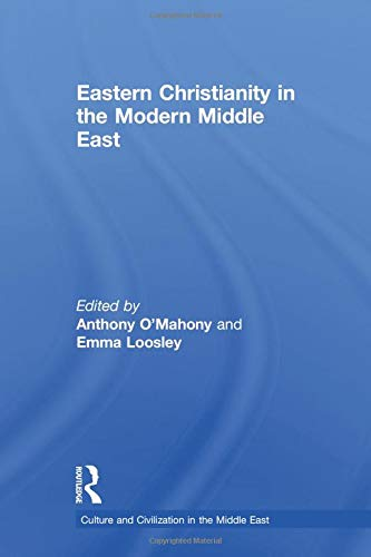 9780415846516: Eastern Christianity in the Modern Middle East (Culture and Civilization in the Middle East)