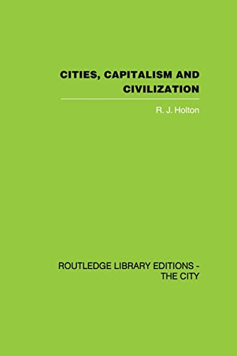 9780415846561: Cities, Capitalism and Civilization