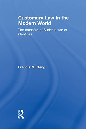 9780415846905: Customary Law in the Modern World: The Crossfire of Sudan's War of Identities
