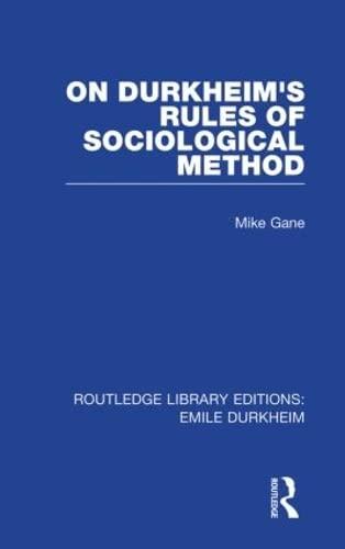 9780415847155: On Durkheim's Rules of Sociological Method