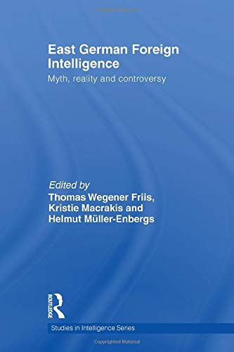 9780415847186: East German Foreign Intelligence: Myth, Reality and Controversy (Studies in Intelligence)