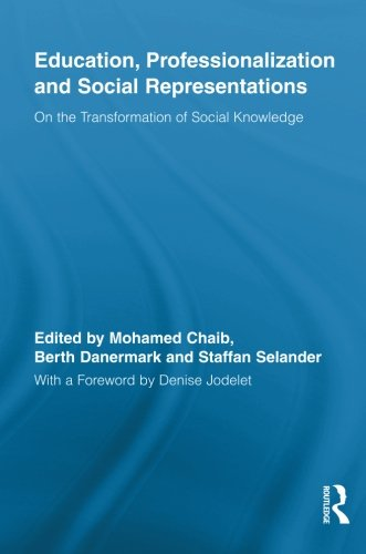 9780415847315: Education, Professionalization and Social Representations: On the Transformation of Social Knowledge (Routledge International Studies in the Philosophy of Education)