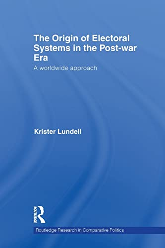 9780415847322: The Origin of Electoral Systems in the Postwar Era: A worldwide approach (Routledge Research in Comparative Politics)