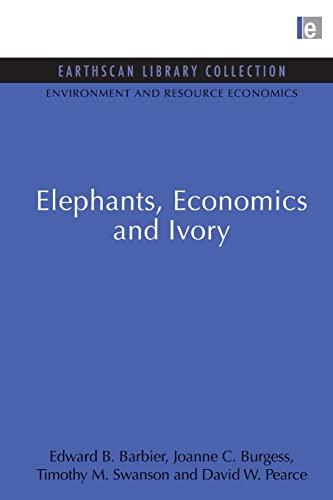 9780415847339: Elephants, Economics and Ivory (Environmental and Resource Economics Set) (Volume 3)