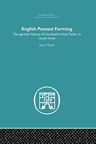 9780415847391: English Peasant Farming: The Agrarian history of Lincolnshire from Tudor to Recent Times