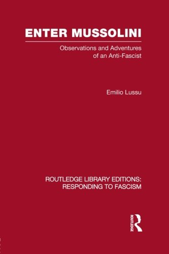 9780415847414: Enter Mussolini (RLE Responding to Fascism): Observations and Adventures of an Anti-Fascist