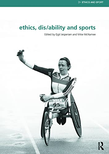 9780415847476: Ethics, Disability and Sports (Ethics and Sport)