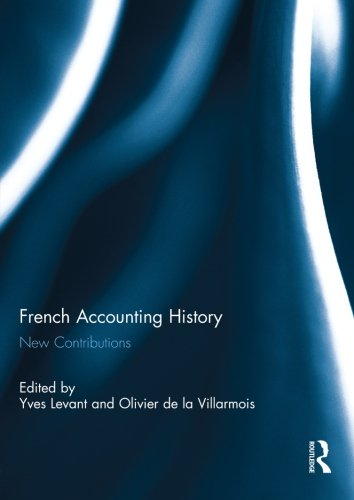 9780415847834: French Accounting History: New Contributions