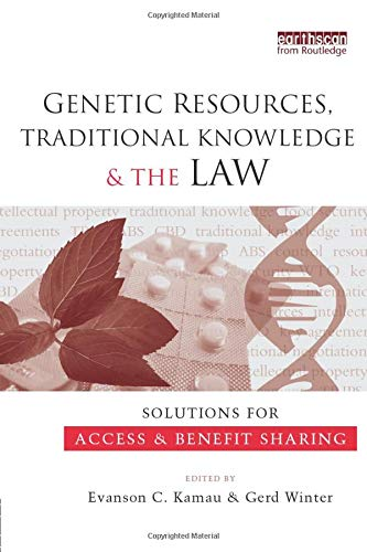 9780415847902: Genetic Resources, Traditional Knowledge and the Law: Solutions for Access and Benefit Sharing