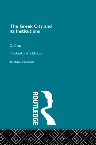9780415848060: The Greek City and its Institutions (The History of Civilizations)