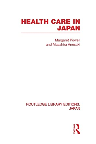 9780415848152: Health Care in Japan: 79 (Routledge Library Editions: Japan)