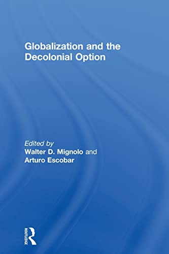 9780415848732: Globalization and the Decolonial Option