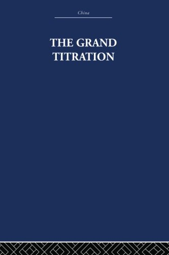 9780415848756: The Grand Titration: Science and Society in East and West (China: History, Philosopy, Economic)
