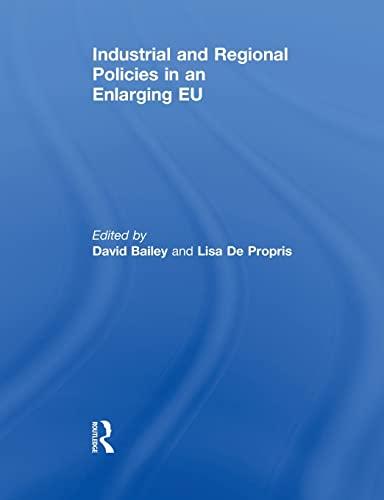9780415848930: Industrial and Regional Policies in an Enlarging EU