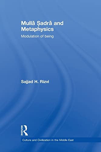 9780415849005: Mulla Sadra and Metaphysics: Modulation of Being (Culture and Civilization in the Middle East)