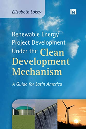 9780415849302: Renewable Energy Project Development Under the Clean Development Mechanism: A Guide for Latin America (Environmental Market Insights)