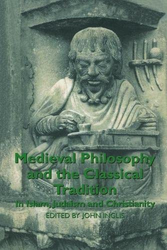 9780415849500: Medieval Philosophy and the Classical Tradition: In Islam, Judaism and Christianity
