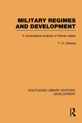 9780415849586: Military Regimes and Development: A Comparative Analysis in African Societies: 89 (Routledge Library Editions: Development)