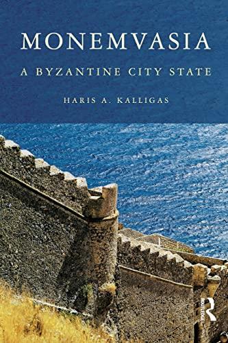9780415849609: Monemvasia: A Byzantine City State